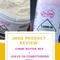 Product Review: The Chébé Butter Mix & Leave-in Conditioning Milk